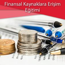 Finansal Kaynaklara Erişim Eğitimi