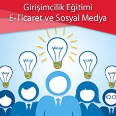 Girişimcilik Eğitimi (E-Ticaret ve Sosyal Medya Dahil )